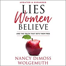 Lies Women Believe: And the Truth That Sets Them Free Audiobook by Nancy DeMoss Wolgemuth Narrated by Pamela Klein