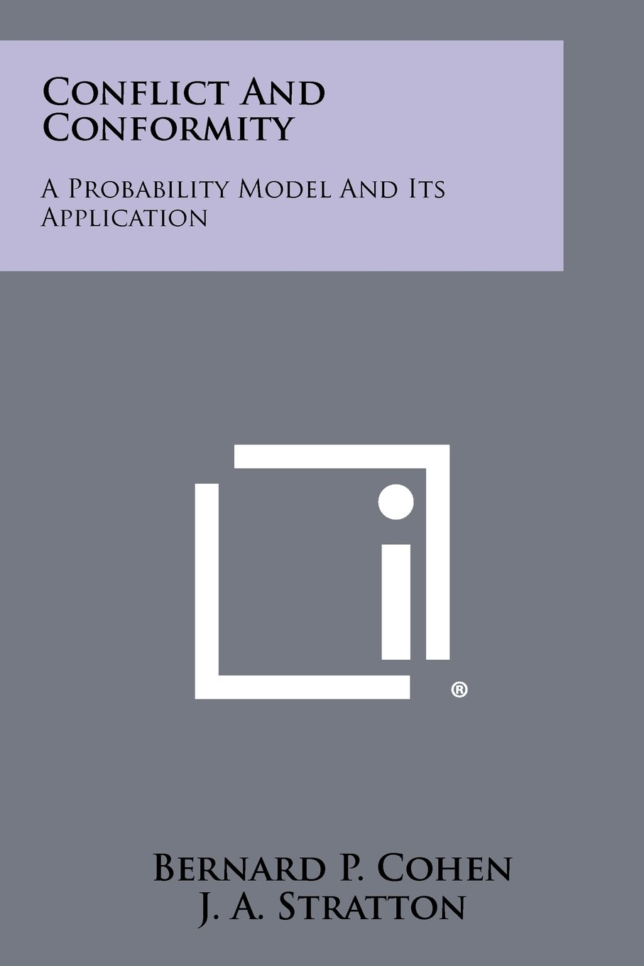 Download Conflict And Conformity: A Probability Model And Its Application PDF