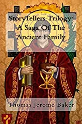 STORYTELLERS TRILOGY: A SAGA OF THE ANCIENT FAMILY: THE SEARCH FOR THE HOLY GRAIL