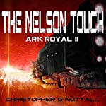 The Nelson Touch: Ark Royal, Book 2 | Christopher G. Nuttall