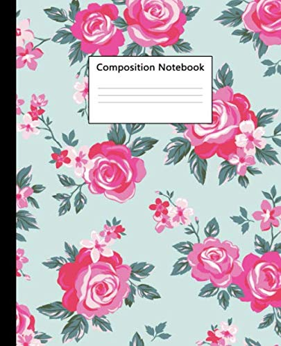 Composition Notebook: Cute Wide Ruled Paper Notebook Journal | Nifty Turquoise & Pink Rose Wide Blank Lined Workbook for Teens Kids Students Girls for Home School College for Writing Notes.