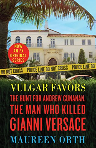 Vulgar Favors: The Hunt for Andrew Cunanan, the Man Who Killed Gianni Versace cover