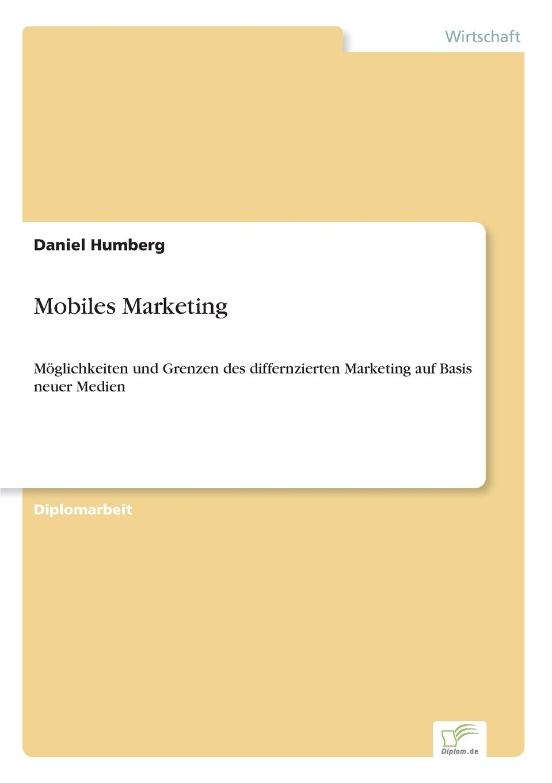 Read Online Mobiles Marketing: M?glichkeiten und Grenzen des differnzierten Marketing auf Basis neuer Medien (German Edition) ebook