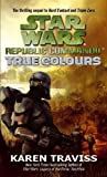 Star Wars Republic Commando: True Colours: True Colours v. 3 (Star Wars Republic Commando 3)