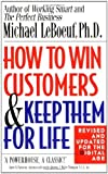 img - for How to Win Customers and Keep Them for Life, Revised Edition by Michael LeBoeuf (2000-08-01) book / textbook / text book
