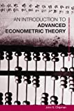 An Introduction to Advanced Econometric Theory 9780415326308