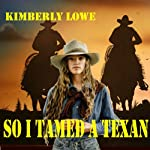 So I Tamed a Texan | Kimberly Lowe