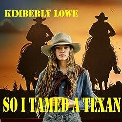 So I Tamed a Texan