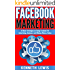 Facebook: Facebook Marketing: 25 Best Strategies on Using Facebook for Advertising, Business and Making Money Online: *FREE BONUS: 'SEO 2016' Included!* ... Marketing Strategies, Passive Income)