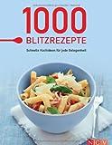 1000 Blitzrezepte. Schnelle Kochideen für jede Gelegenheit
