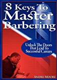 8 Keys to Master Barbering, Andre Moore, 0578042177