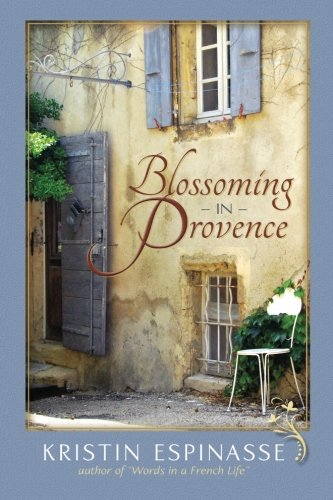 Blossoming in Provence by CreateSpace Independent Publishing Platform