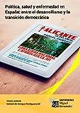 img - for Pol tica, salud y enfermedad en Espa a: entre el desarrollismo y la transici n democr tica. (Spanish Edition) book / textbook / text book