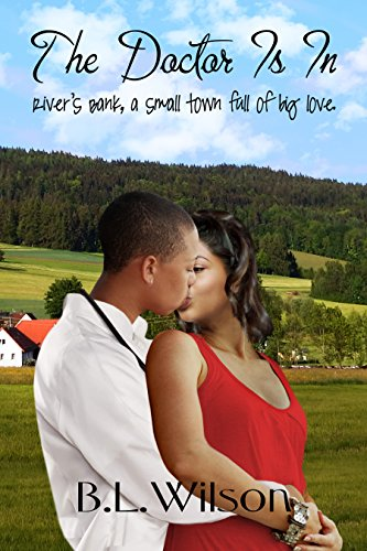 Book: The Doctor Is In - River's Bank, a small town full of big love by B.L. Wilson