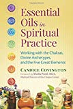 #4: Essential Oils in Spiritual Practice: Working with the Chakras, Divine Archetypes, and the Five Great Elements