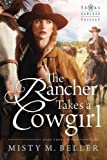 The Rancher Takes a Cowgirl (Texas Rancher Trilogy) (Volume 3)