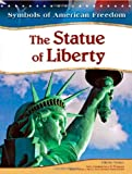 img - for The Statue of Liberty (Symbols of American Freedom (Library)) book / textbook / text book