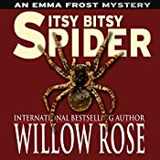 Itsy Bitsy Spider: Emma Frost, Book 1 | Willow Rose