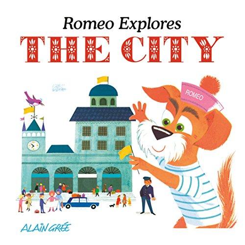 Romeo Explores the City (Alain Grée - Let's Explore)