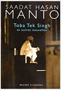 toba tek singh by saadat hasan manto About the story toba tek singh is surely the most famous story about partition, and very possibly the best one i'd argue that it is in fact the best, and that most of the other good candidates are also by manto.