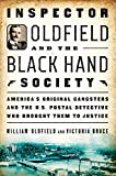 img - for Inspector Oldfield and the Black Hand Society: America's Original Gangsters and the U.S. Postal Detective who Brought Them to Justice book / textbook / text book