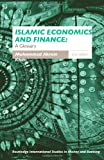 Islamic Economics and Finance : A Glossary, Khan, Muhammad Akram, 0415318882