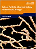 Salters Nuffield Advanced Biology AS Student Book (Edexcel A Level Sciences)