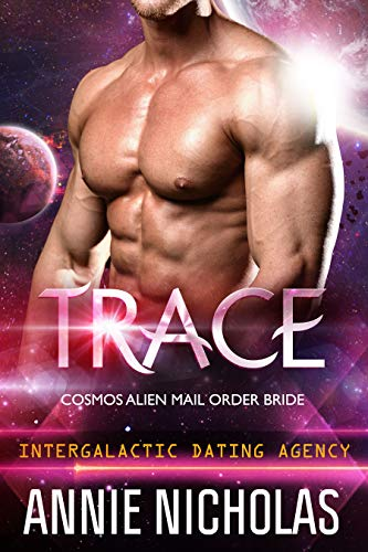 Trace: Cosmos Alien Mail Order Bride #1: Intergalactic Dating Agency