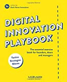 Digital Innovation Playbook. The essential exercise book for founders, doers and managers (English Edition)