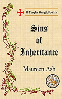 Sins of Inheritance (Templar Knight Mysteries Book 9) by [Ash, Maureen]