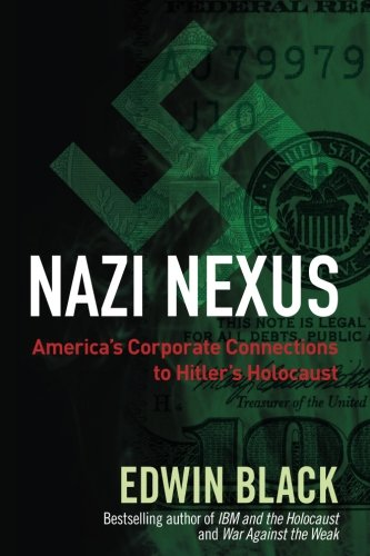 Nazi Nexus  Americas Corporate Connections To Hitlers Holocaust