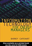 Information Technology for Energy Managers, Capehart, B. L., 0881734497