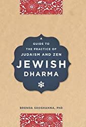 Jewish Dharma: A Guide to the Authentic Practice of Judaism and Zen