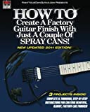 How to Create a Factory Guitar Finish with Just a Couple of Spray Cans!, John Gleneicki, 1456517031