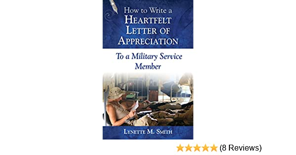 how to write a heartfelt letter of appreciation to a military service member kindle edition by lynette m smith reference kindle ebooks amazoncom