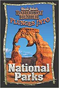 Uncle John S Bathroom Reader Plunges Into National Parks