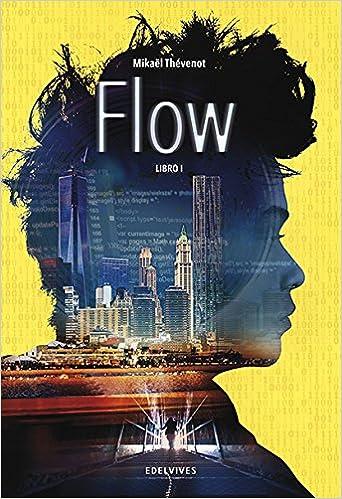 Flow. Libro I (Colección Juvenil): Amazon.es: Mikaël ...