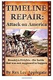 Timeline Repair: Attack on America, Rex Applegate, 1492932701
