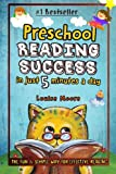 Preschool Reading Success in Just 5 Minutes a Day: The Fun & Simple Way for Effective Reading