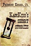 Kaoskidd's Short Stories, Jr. Kerber, 1424170273