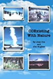 img - for COExisting With Nature: A story of love, life and courage in the nation's parks and Alaska's wilderness by Jean Coe (2014-12-03) book / textbook / text book