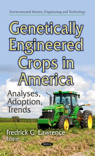 Genetically Engineered Crops in America: Analyses, Adoption, Trends (Environmental Science, Engineering and Technology)