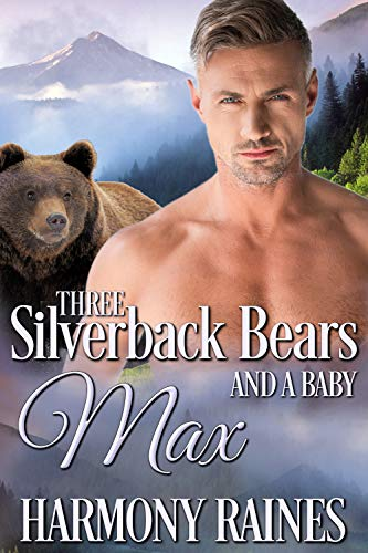 Max (Three Silverback Bears and a Baby Book 1)