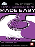 Gospel Flatpicking Guitar Made Easy, William Bay, 0786660538