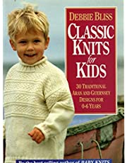Classic Knits for Kids: 30 Traditional Aran and Guernsey Designs for 0-6 Years