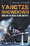 Yangtze Showdown: China and the Ordeal of the HMS Amethyst