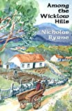 Among the Wicklow Hills, Nicholas Byrne, 1475158149