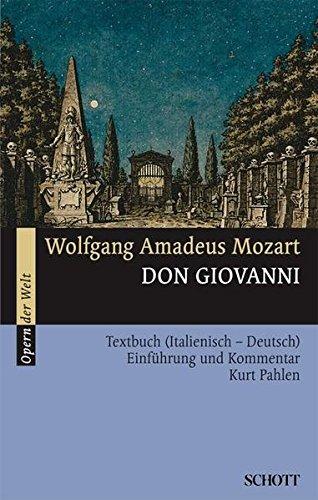 Don Giovanni: Einführung und Kommentar. Textbuch/Libretto. (Opern der Welt) (Englisch) Taschenbuch – 2. März 2000 Kurt Pahlen Wolfgang Amadeus Mozart 325408005X Allg. Handbücher
