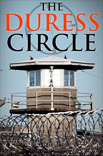 The Duress Circle: Finding Security, Fidelity, and Humanity in a Dangerous World