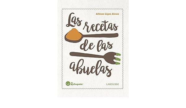 Amazon.com: Las recetas de las abuelas (Larousse - Libros Ilustrados ...